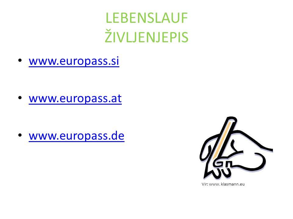 LEBENSLAUF ŽIVLJENJEPIS www.europass.si www.europass.at www.europass.de Vir: www. klasmann.eu
