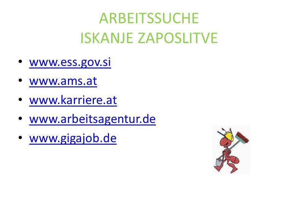 ARBEITSSUCHE ISKANJE ZAPOSLITVE www.ess.gov.si www.ams.at www.karriere.at www.arbeitsagentur.de www.gigajob.de
