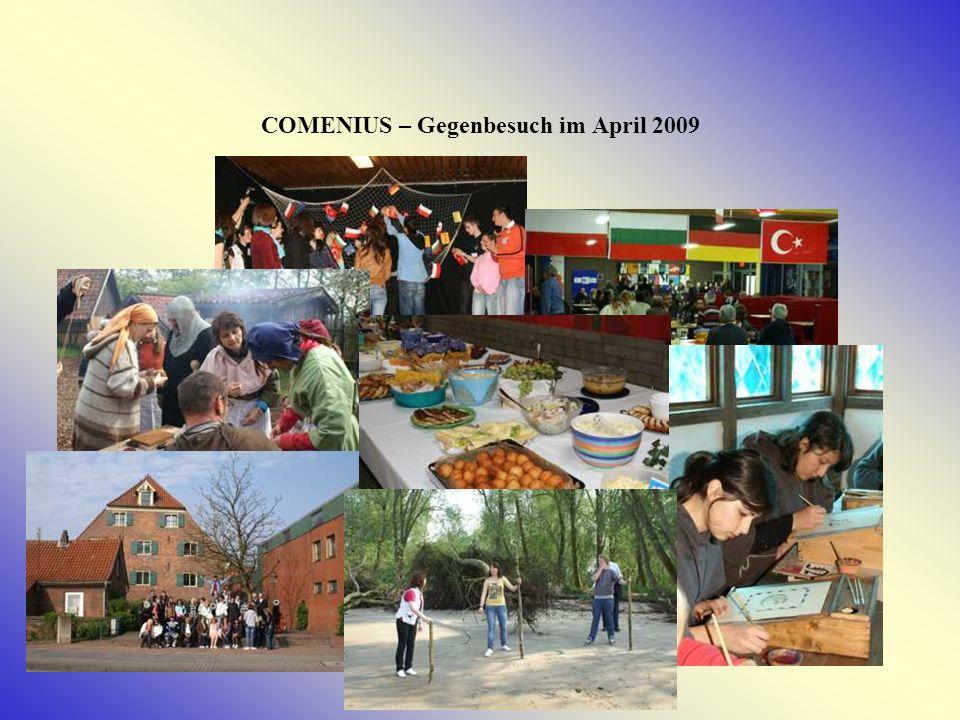 Gegenbesuch unserer COMENIUS - PARTNERSCHULEN Im April 2009 konnte die HRS Kehdingen sich für die in Polen, Bulgarien und in der Türkei erfahrene Gastfreundschaft revanchieren.