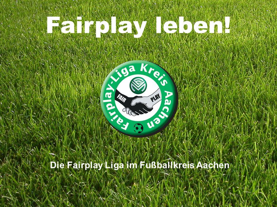 Fairplay leben! Die Fairplay Liga im Fußballkreis Aachen