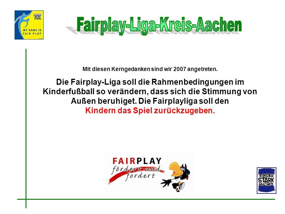 Mit diesen Kerngedanken sind wir 2007 angetreten. Die Fairplay-Liga soll die Rahmenbedingungen im Kinderfußball so verändern, dass sich die Stimmung v