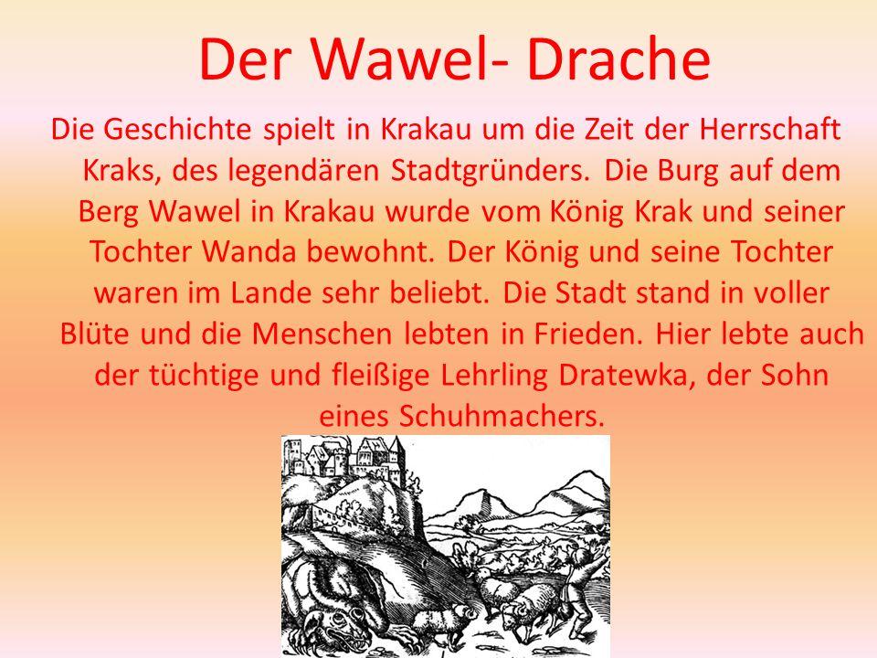 Die Geschichte spielt in Krakau um die Zeit der Herrschaft Kraks, des legendären Stadtgründers. Die Burg auf dem Berg Wawel in Krakau wurde vom König