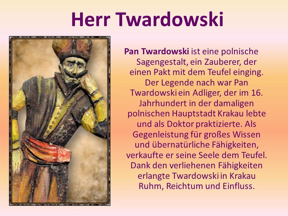Pan Twardowski ist eine polnische Sagengestalt, ein Zauberer, der einen Pakt mit dem Teufel einging. Der Legende nach war Pan Twardowski ein Adliger,