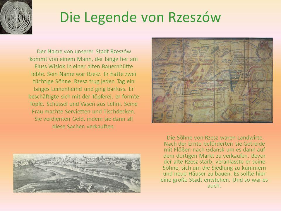 Die Legende von Rzeszów Der Name von unserer Stadt Rzeszów kommt von einem Mann, der lange her am Fluss Wisłok in einer alten Bauernhütte lebte. Sein