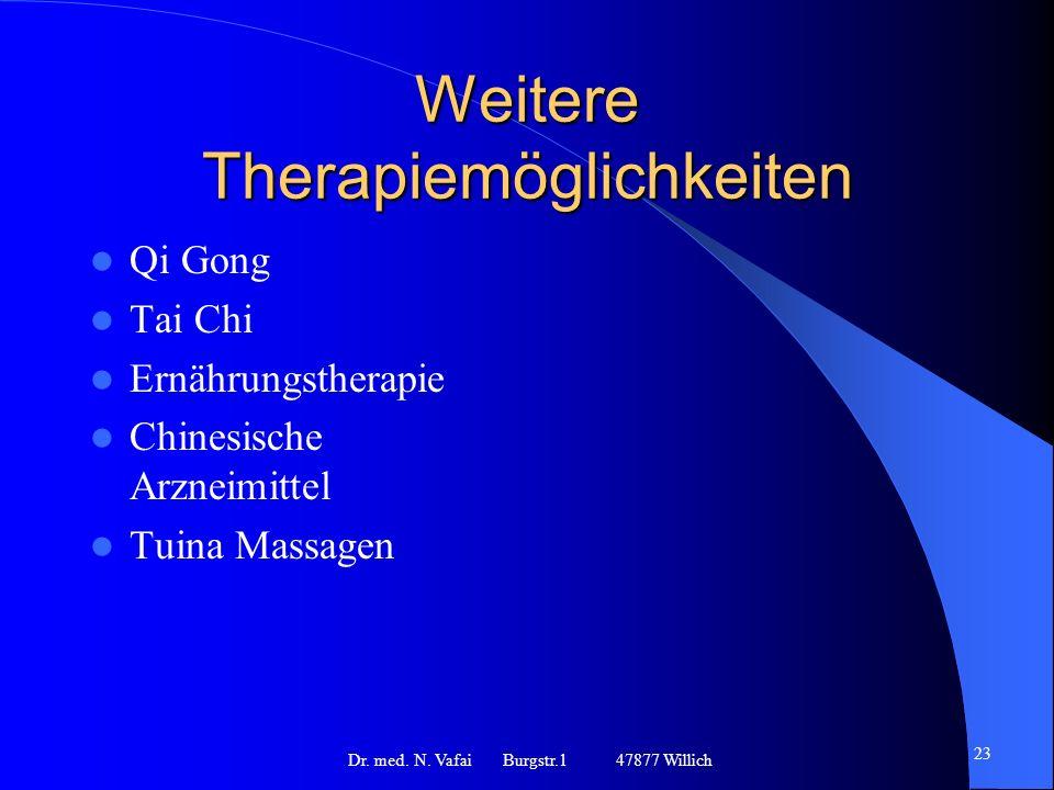 Weitere Therapiemöglichkeiten Qi Gong Tai Chi Ernährungstherapie Chinesische Arzneimittel Tuina Massagen Dr.