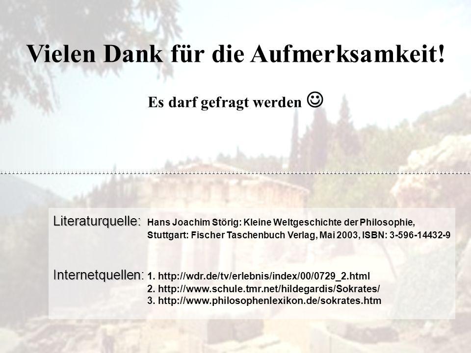 Literaturquelle: Literaturquelle: Hans Joachim Störig: Kleine Weltgeschichte der Philosophie, Stuttgart: Fischer Taschenbuch Verlag, Mai 2003, ISBN: 3