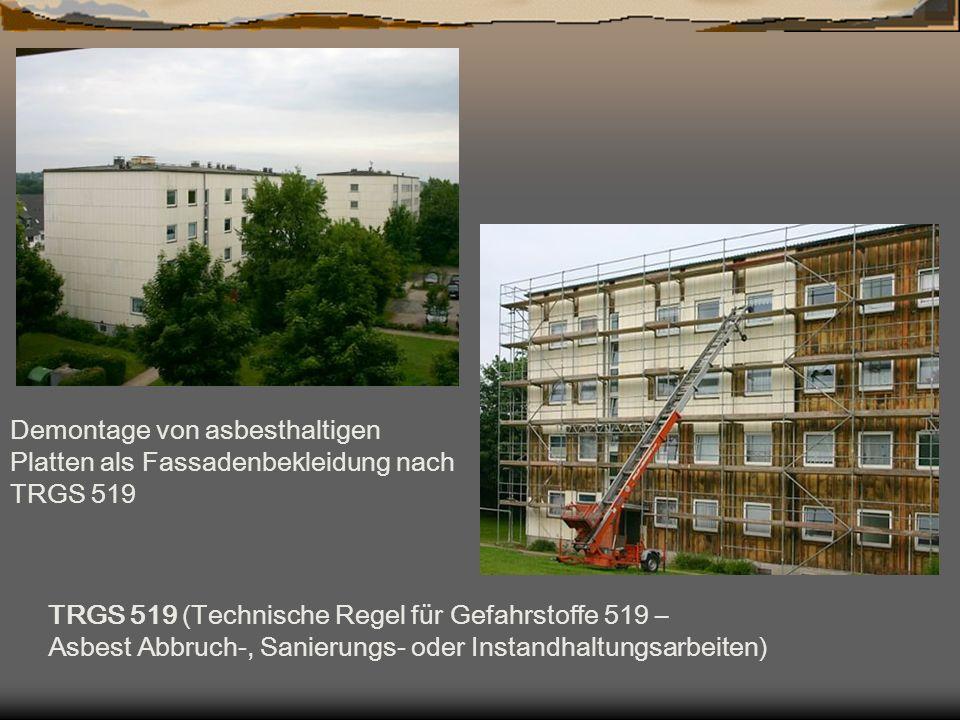 Demontage von asbesthaltigen Platten als Fassadenbekleidung nach TRGS 519 TRGS 519 (Technische Regel für Gefahrstoffe 519 – Asbest Abbruch-, Sanierung