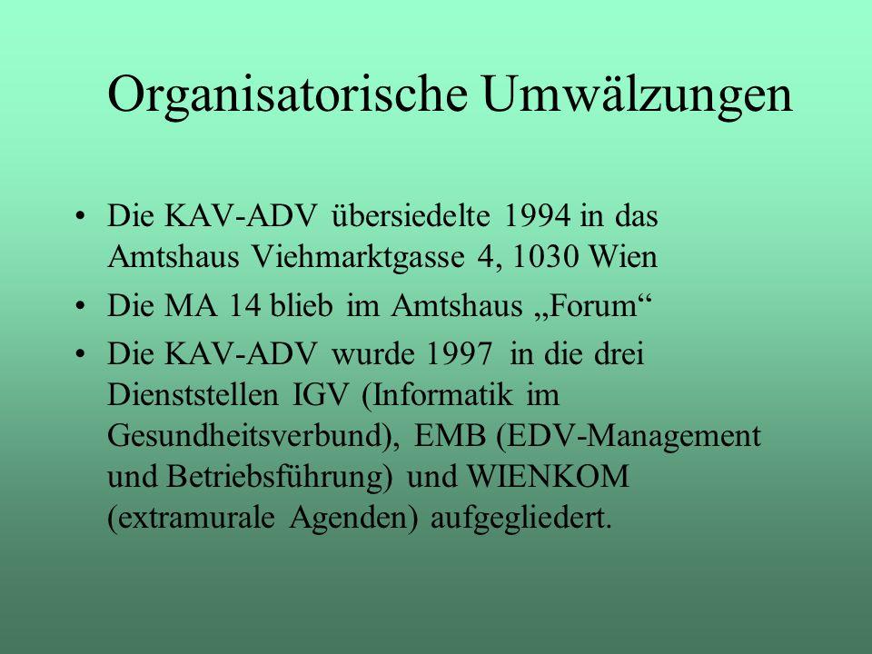 Die KAV-ADV übersiedelte 1994 in das Amtshaus Viehmarktgasse 4, 1030 Wien Die MA 14 blieb im Amtshaus Forum Die KAV-ADV wurde 1997 in die drei Diensts