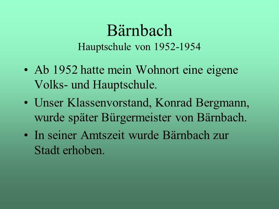 Ab 1952 hatte mein Wohnort eine eigene Volks- und Hauptschule. Unser Klassenvorstand, Konrad Bergmann, wurde später Bürgermeister von Bärnbach. In sei