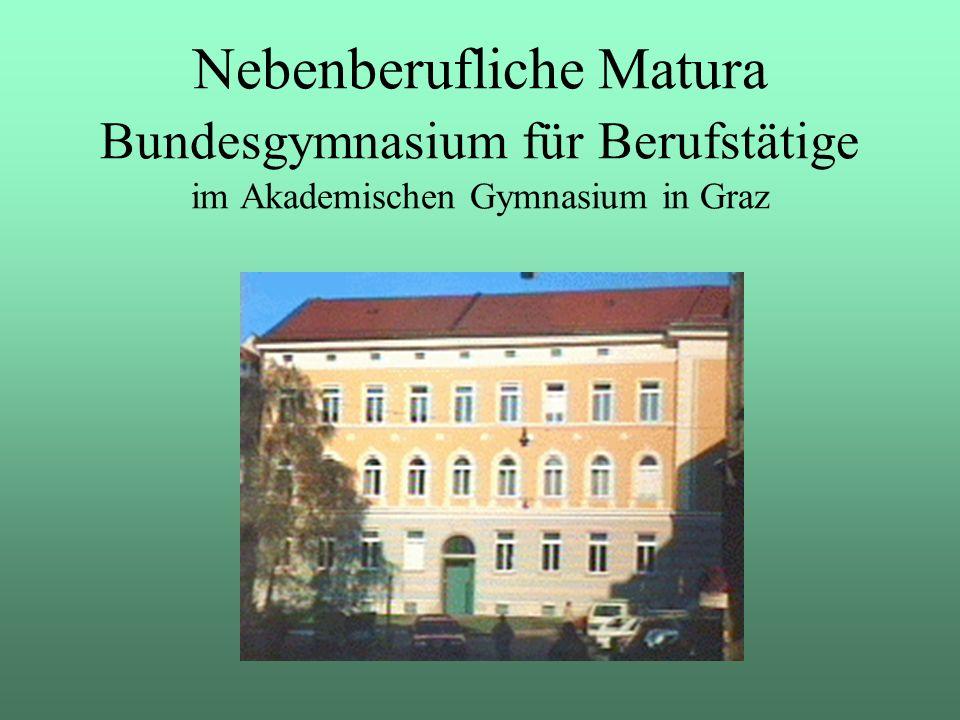 Nebenberufliche Matura Bundesgymnasium für Berufstätige im Akademischen Gymnasium in Graz