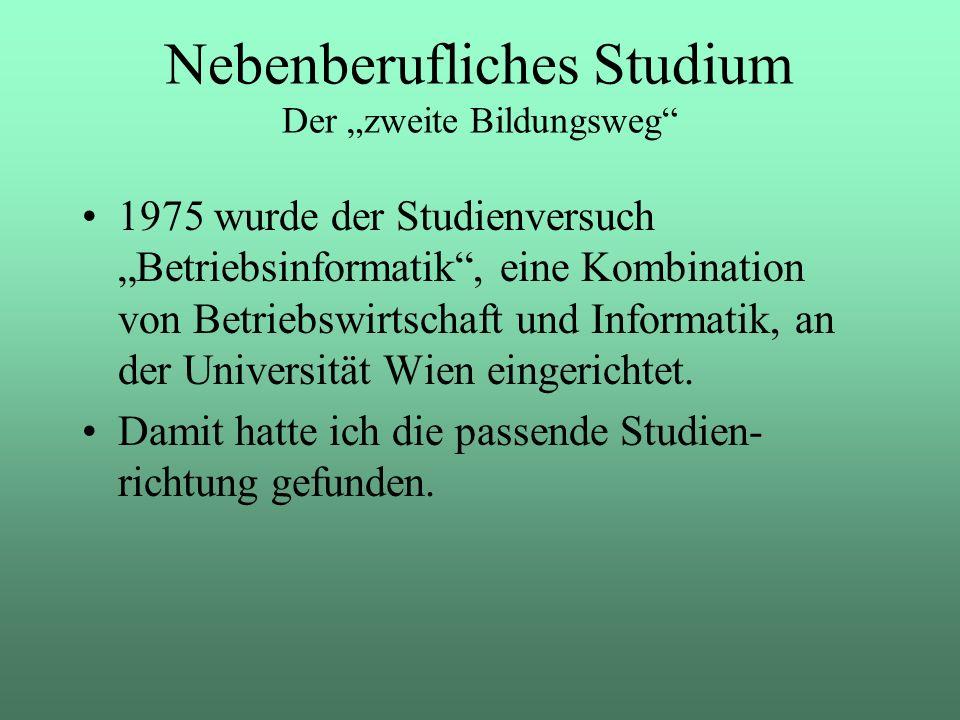 1975 wurde der Studienversuch Betriebsinformatik, eine Kombination von Betriebswirtschaft und Informatik, an der Universität Wien eingerichtet. Damit