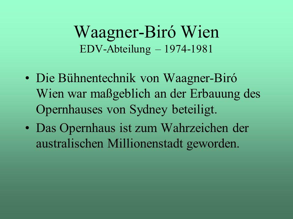 Die Bühnentechnik von Waagner-Biró Wien war maßgeblich an der Erbauung des Opernhauses von Sydney beteiligt. Das Opernhaus ist zum Wahrzeichen der aus