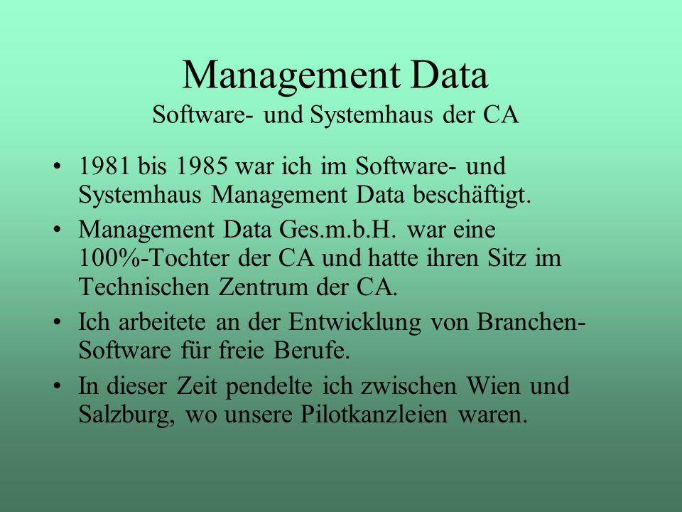 1981 bis 1985 war ich im Software- und Systemhaus Management Data beschäftigt. Management Data Ges.m.b.H. war eine 100%-Tochter der CA und hatte ihren