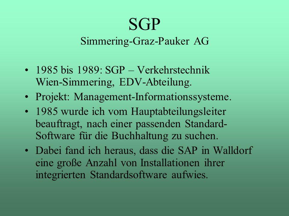1985 bis 1989: SGP – Verkehrstechnik Wien-Simmering, EDV-Abteilung. Projekt: Management-Informationssysteme. 1985 wurde ich vom Hauptabteilungsleiter
