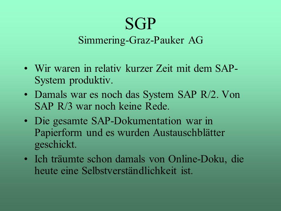 Wir waren in relativ kurzer Zeit mit dem SAP- System produktiv. Damals war es noch das System SAP R/2. Von SAP R/3 war noch keine Rede. Die gesamte SA
