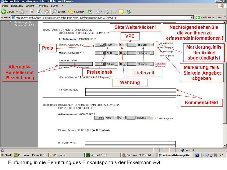 Einführung in die Benutzung des Einkaufsportals der Eckelmann AG Nachfolgend sehen Sie die von Ihnen zu erfassende Informationen ! Preis Preiseinheit