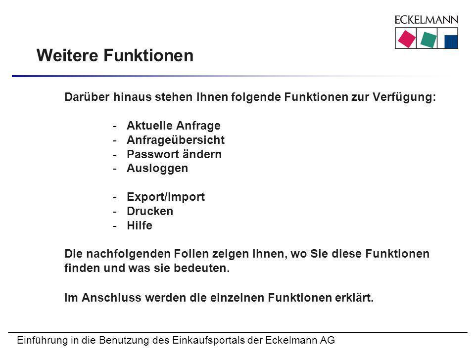 Einführung in die Benutzung des Einkaufsportals der Eckelmann AG Weitere Funktionen Darüber hinaus stehen Ihnen folgende Funktionen zur Verfügung: -Ak
