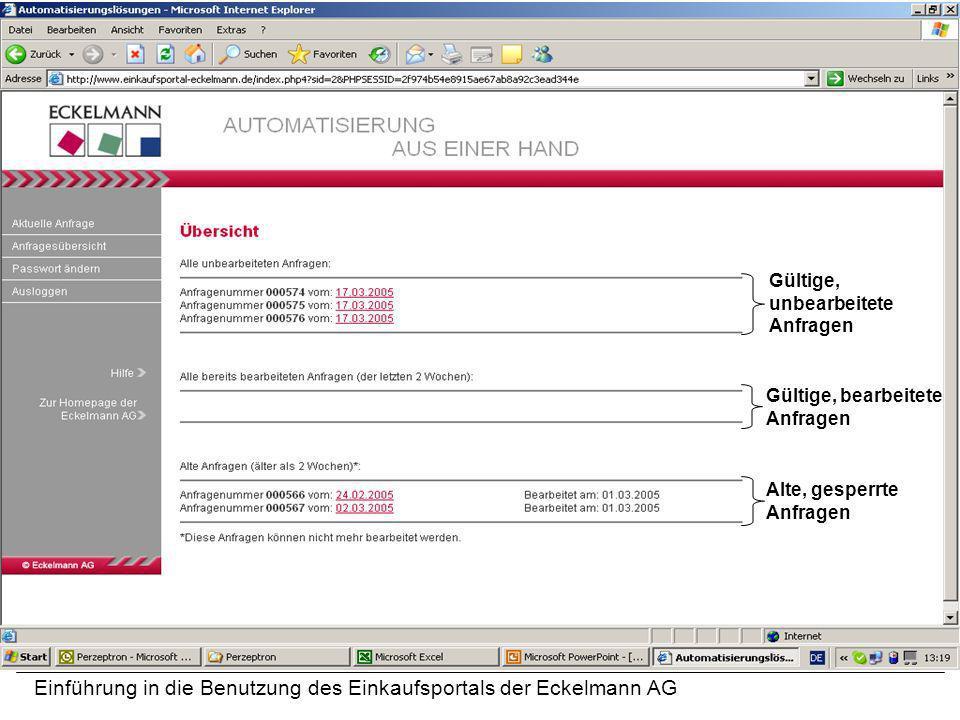 Einführung in die Benutzung des Einkaufsportals der Eckelmann AG Gültige, unbearbeitete Anfragen Alte, gesperrte Anfragen Gültige, bearbeitete Anfrage