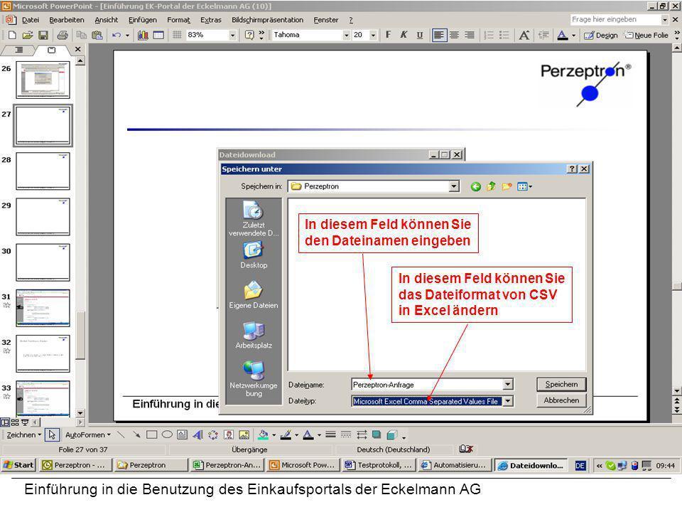 Einführung in die Benutzung des Einkaufsportals der Eckelmann AG In diesem Feld können Sie den Dateinamen eingeben In diesem Feld können Sie das Datei