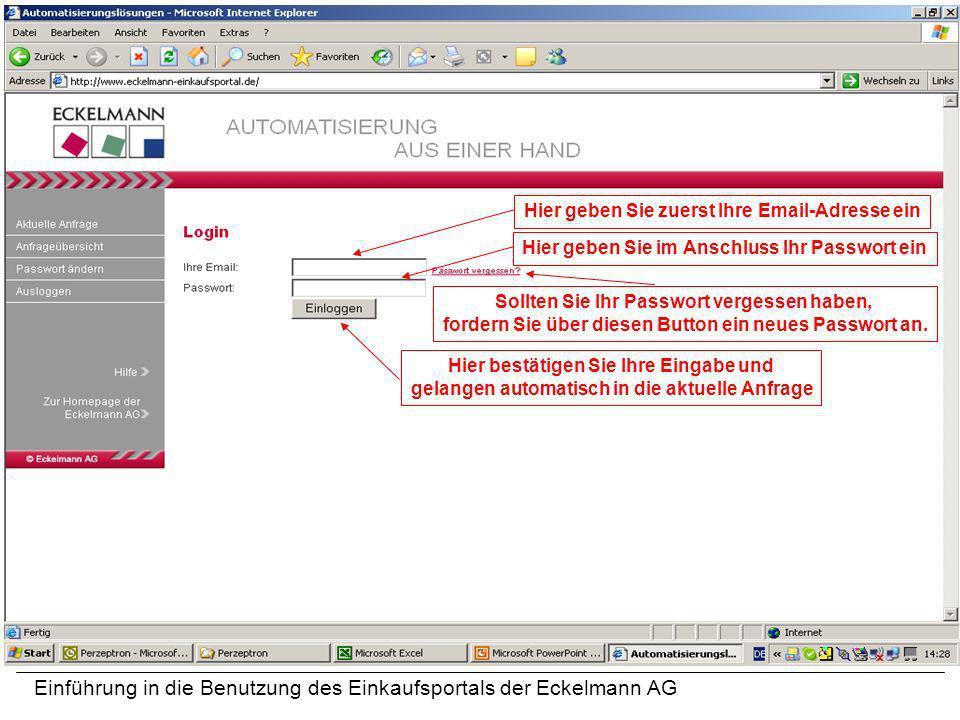 Einführung in die Benutzung des Einkaufsportals der Eckelmann AG Hier bestätigen Sie Ihre Eingabe und gelangen automatisch in die aktuelle Anfrage Hie