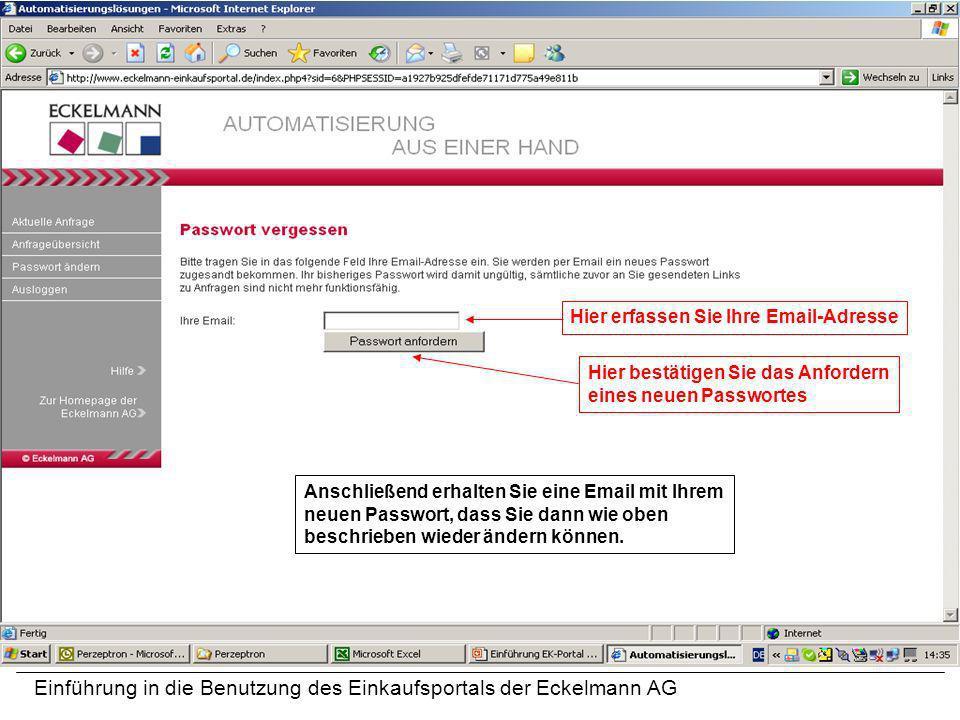 Einführung in die Benutzung des Einkaufsportals der Eckelmann AG Hier erfassen Sie Ihre Email-AdresseHier bestätigen Sie das Anfordern eines neuen Pas