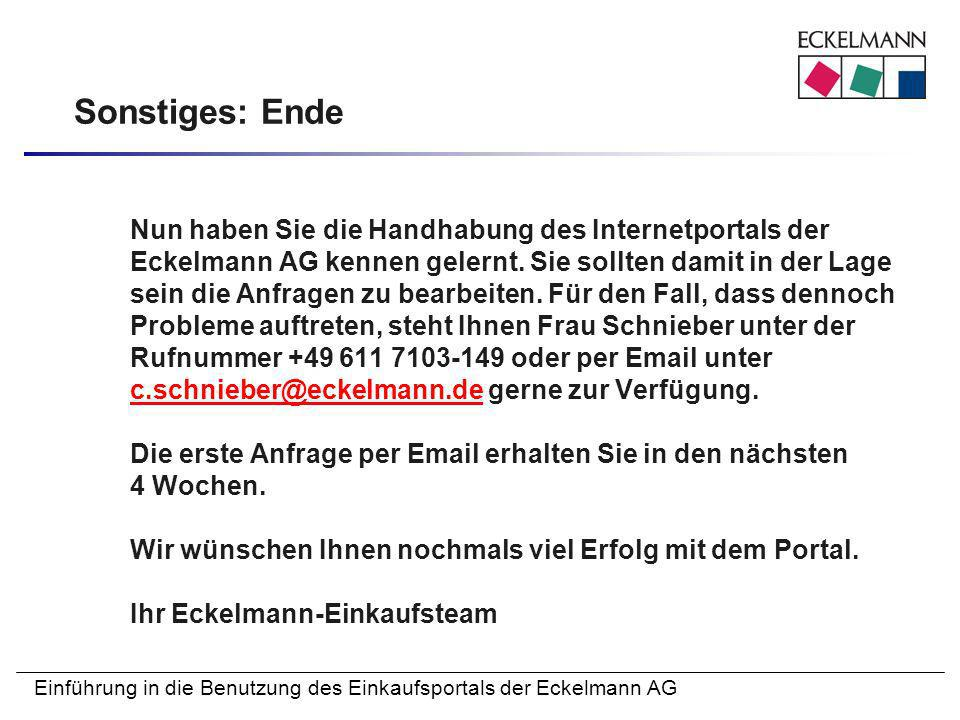 Einführung in die Benutzung des Einkaufsportals der Eckelmann AG Sonstiges: Ende Nun haben Sie die Handhabung des Internetportals der Eckelmann AG ken