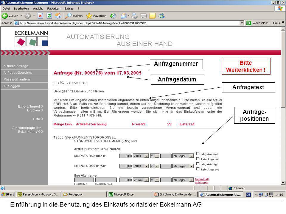 Einführung in die Benutzung des Einkaufsportals der Eckelmann AG AnfragenummerAnfragedatumAnfragetextAnfrage- positionen Bitte Weiterklicken !