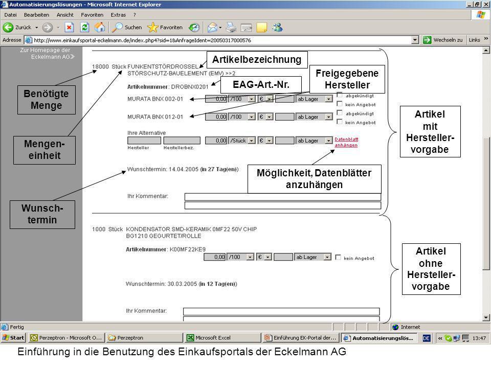 Einführung in die Benutzung des Einkaufsportals der Eckelmann AG Benötigte Menge Mengen- einheit ArtikelbezeichnungEAG-Art.-Nr. Artikel mit Hersteller