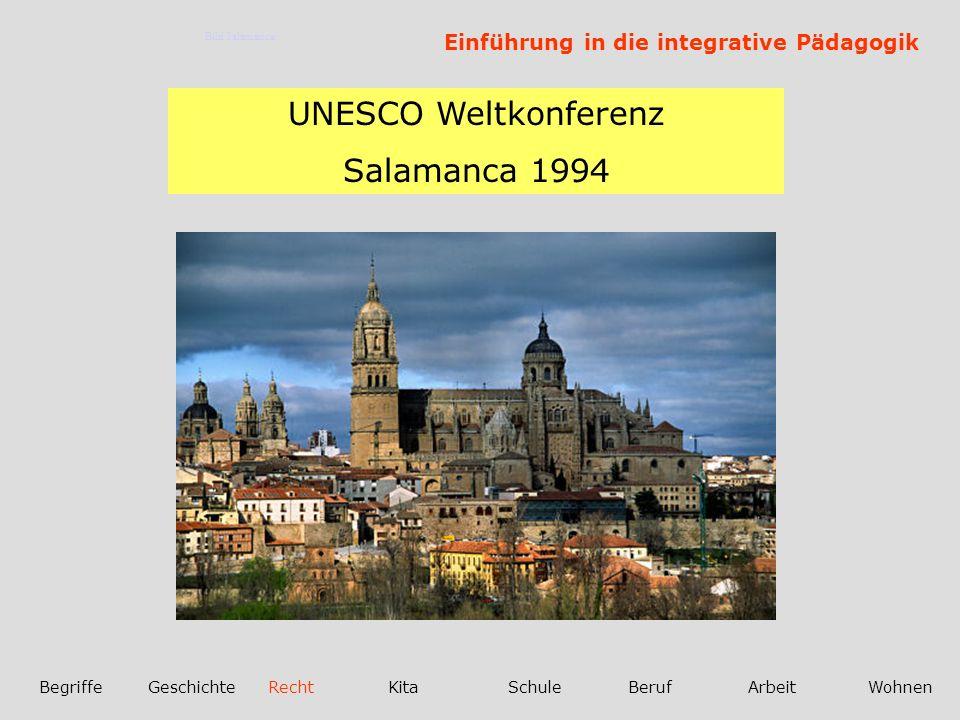 Einführung in die integrative Pädagogik BegriffeGeschichteRechtKitaSchuleBerufArbeitWohnen UNESCO Weltkonferenz Salamanca 1994 Bild Salamanca