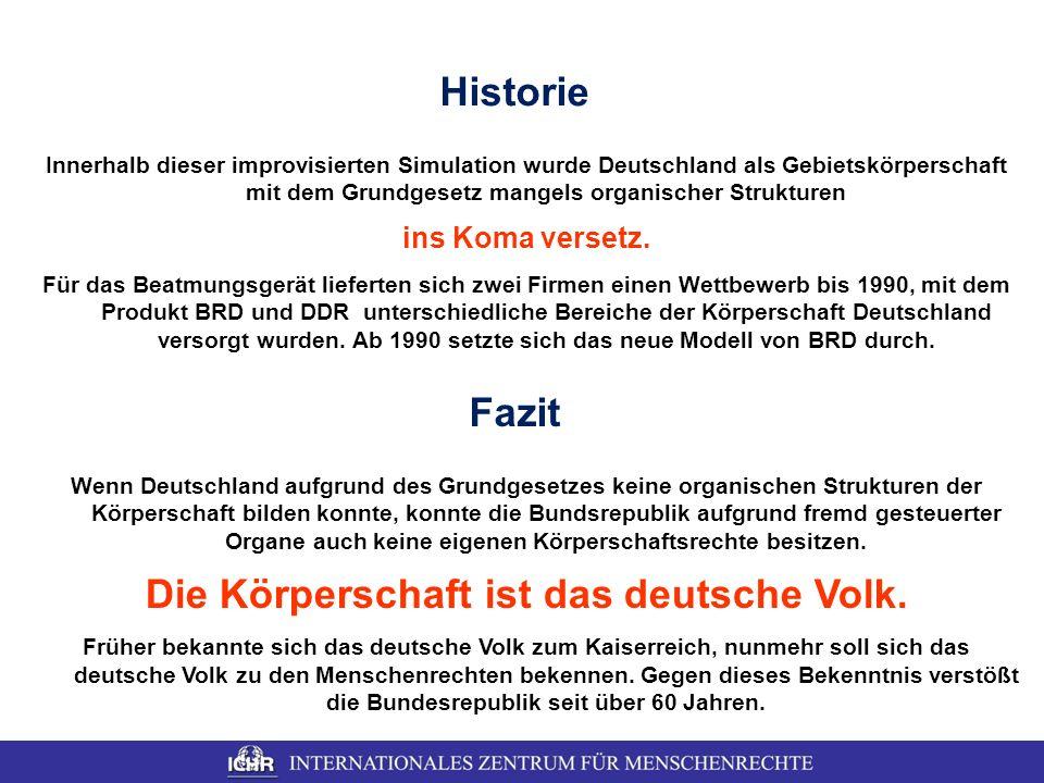Historie Innerhalb dieser improvisierten Simulation wurde Deutschland als Gebietskörperschaft mit dem Grundgesetz mangels organischer Strukturen ins K