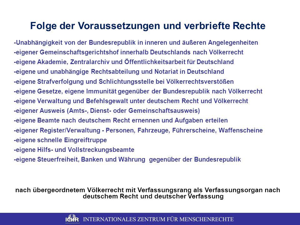 Folge der Voraussetzungen und verbriefte Rechte -Unabhängigkeit von der Bundesrepublik in inneren und äußeren Angelegenheiten -eigener Gemeinschaftsge