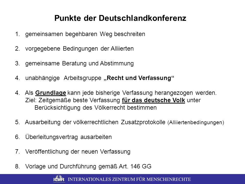Punkte der Deutschlandkonferenz 1. gemeinsamen begehbaren Weg beschreiten 2. vorgegebene Bedingungen der Alliierten 3. gemeinsame Beratung und Abstimm