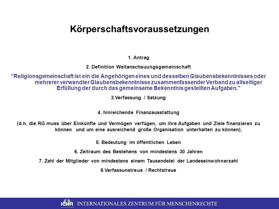 Körperschaftsvoraussetzungen 1. Antrag 2. Definition Weltanschauungsgemeinschaft