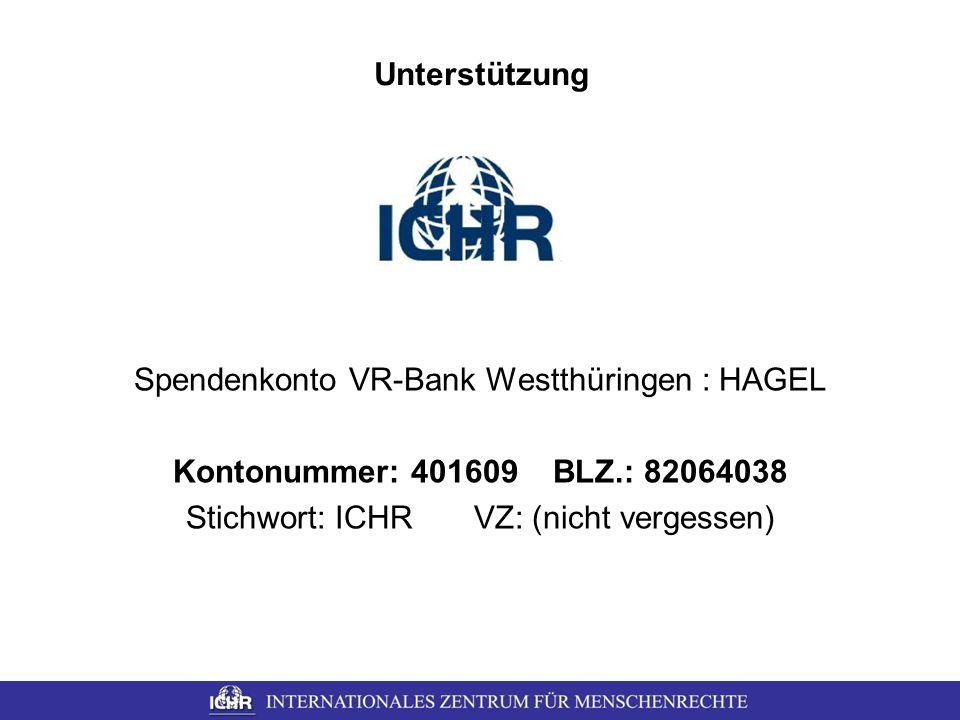 Unterstützung Spendenkonto VR-Bank Westthüringen : HAGEL Kontonummer: 401609 BLZ.: 82064038 Stichwort: ICHR VZ: (nicht vergessen)