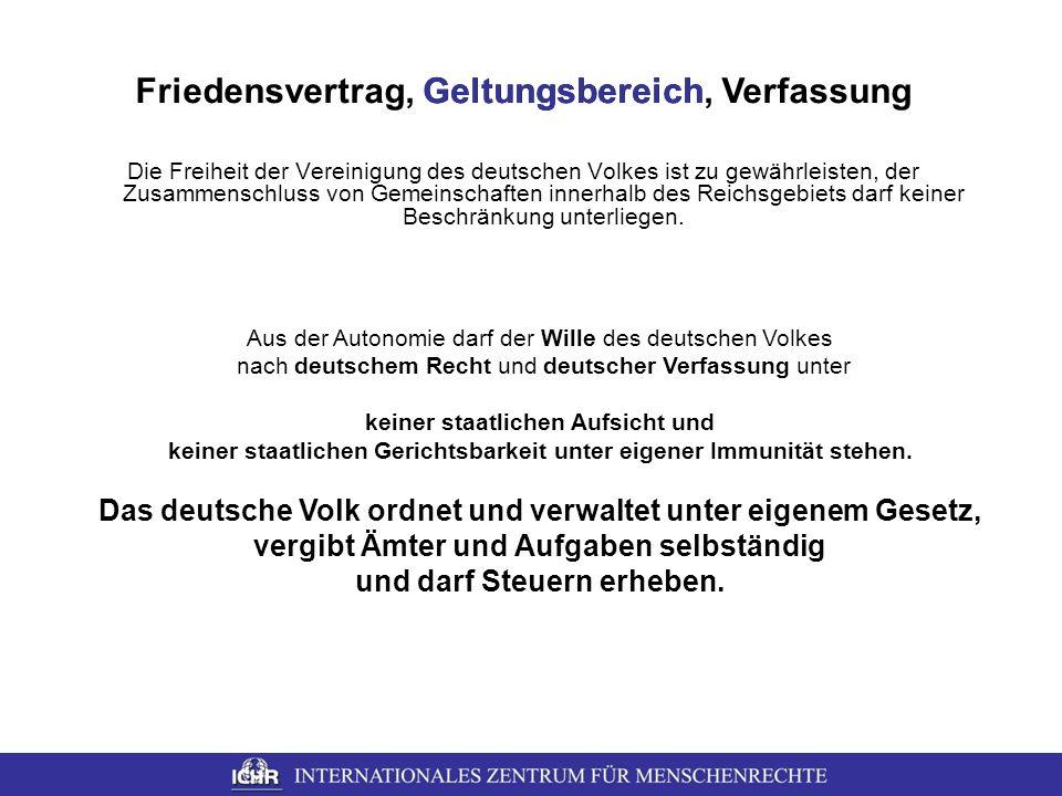 Friedensvertrag, Geltungsbereich, Verfassung Die Freiheit der Vereinigung des deutschen Volkes ist zu gewährleisten, der Zusammenschluss von Gemeinsch