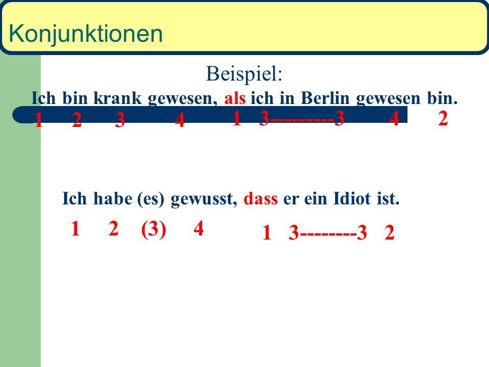 Konjunktionen Wichtige subordinierende Konjunktionen: weil als wenn obwohl dass Wie ist die Wortstellung bei diesen Konjunktionen? 1 2 3 4, Konj. 3 4