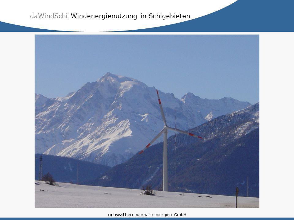 daWindSchi Windenergienutzung in Schigebieten ecowatt erneuerbare energien GmbH