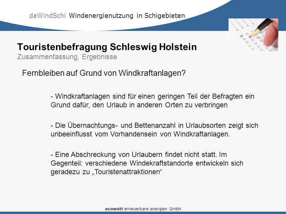 daWindSchi Windenergienutzung in Schigebieten ecowatt erneuerbare energien GmbH Touristenbefragung Schleswig Holstein Zusammenfassung, Ergebnisse Fernbleiben auf Grund von Windkraftanlagen.