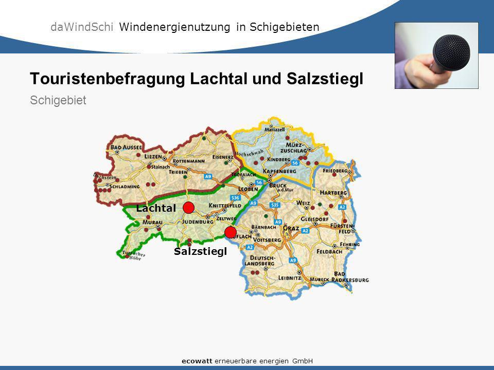 daWindSchi Windenergienutzung in Schigebieten ecowatt erneuerbare energien GmbH Lachtal Salzstiegl Touristenbefragung Lachtal und Salzstiegl Schigebie