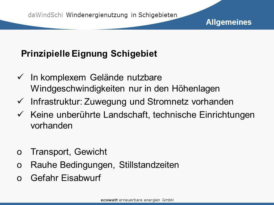 daWindSchi Windenergienutzung in Schigebieten ecowatt erneuerbare energien GmbH In komplexem Gelände nutzbare Windgeschwindigkeiten nur in den Höhenla