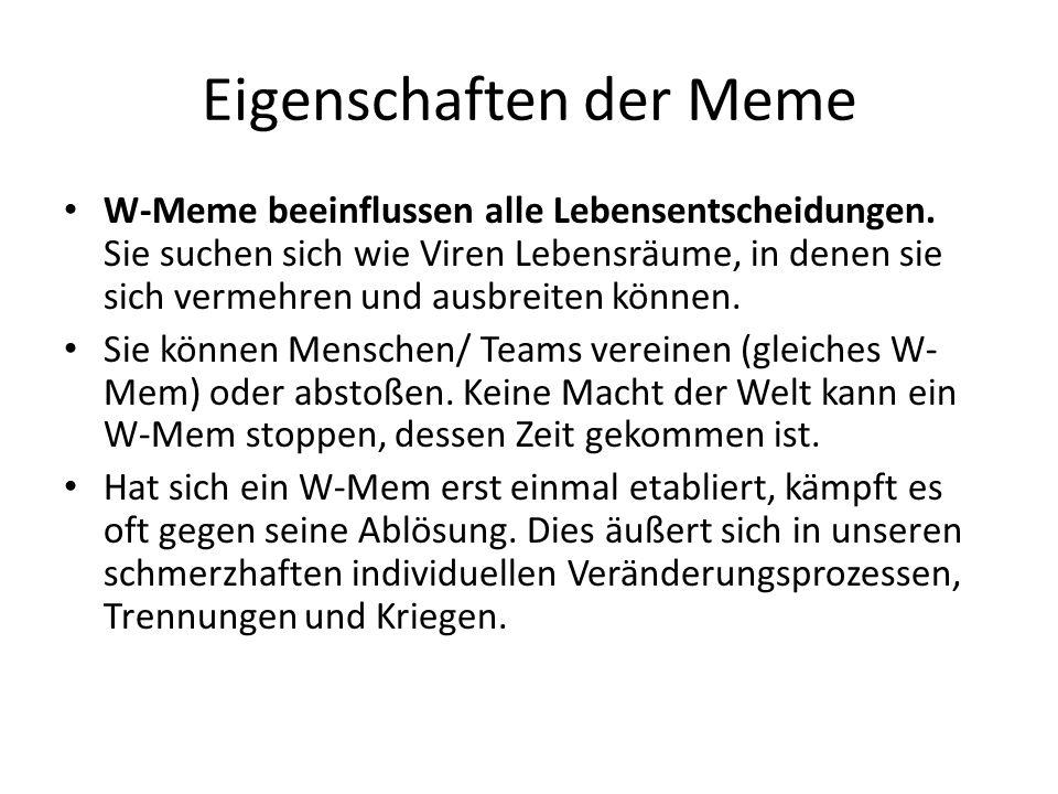 Eigenschaften der Meme W-Meme beeinflussen alle Lebensentscheidungen.