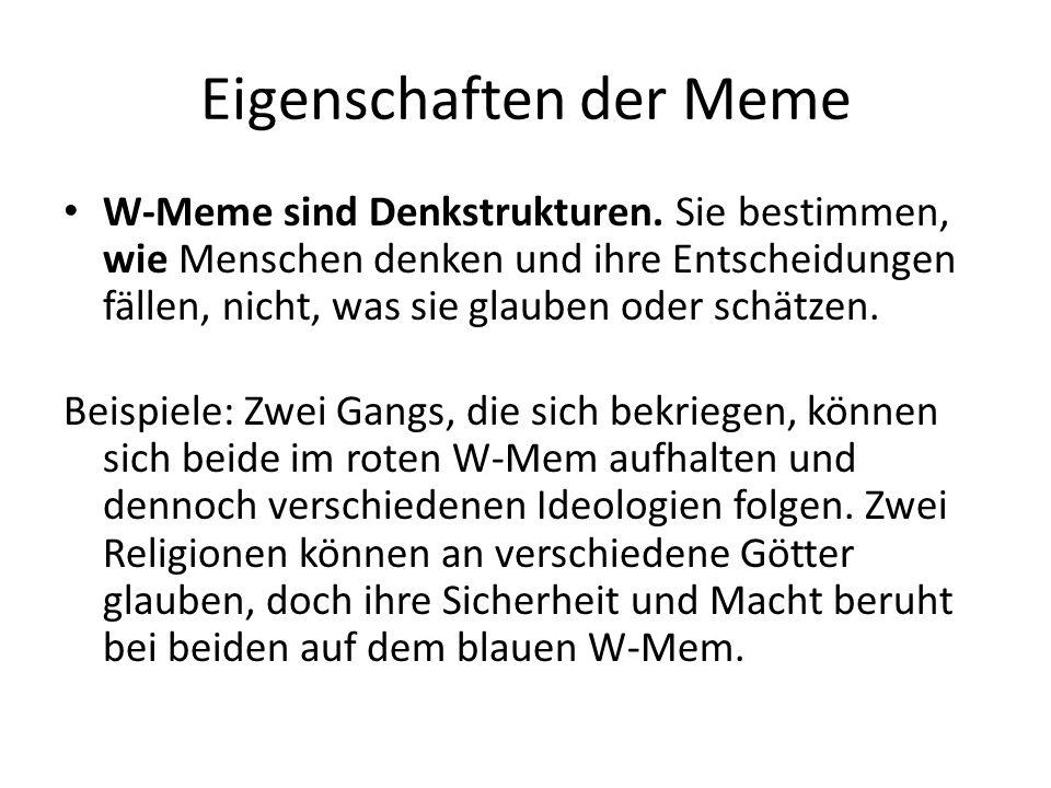 Eigenschaften der Meme W-Meme sind Denkstrukturen.