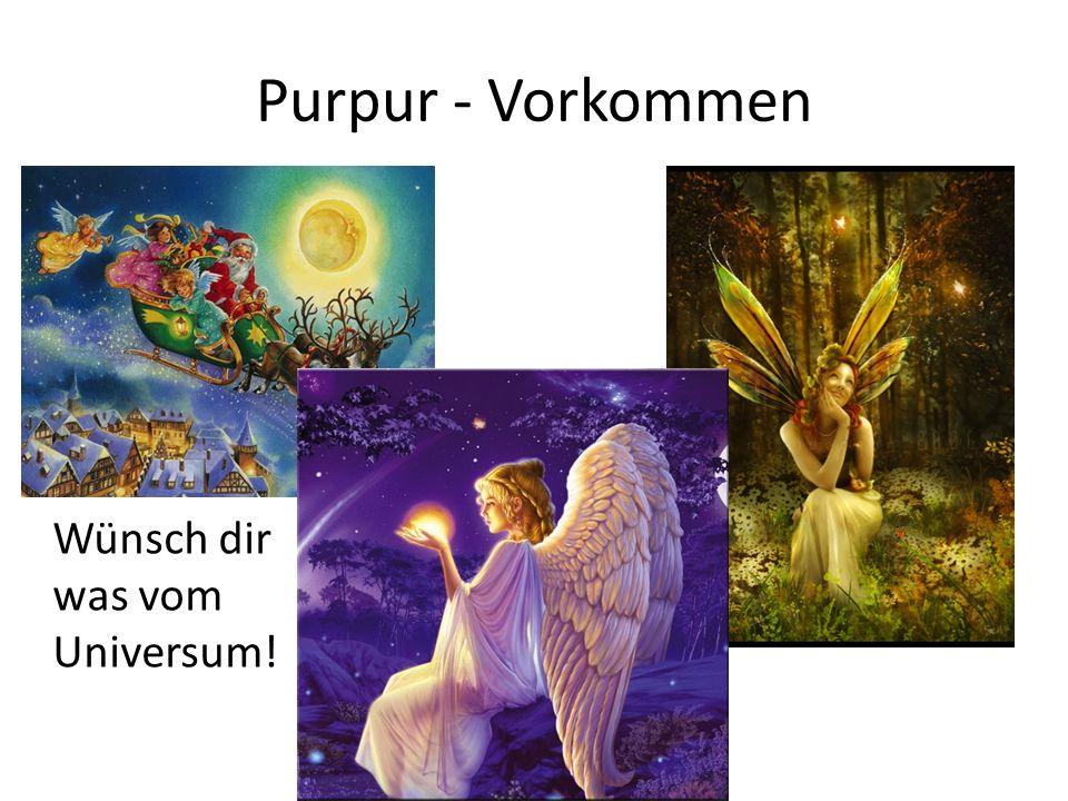 Purpur - Vorkommen Wünsch dir was vom Universum!