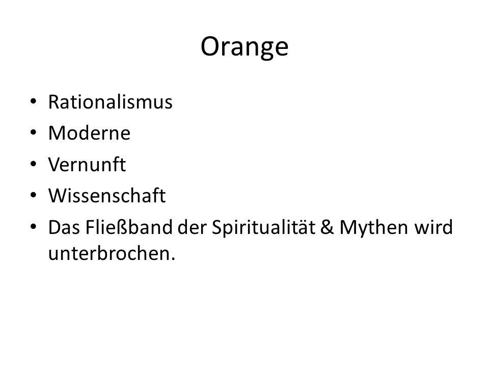 Orange Rationalismus Moderne Vernunft Wissenschaft Das Fließband der Spiritualität & Mythen wird unterbrochen.