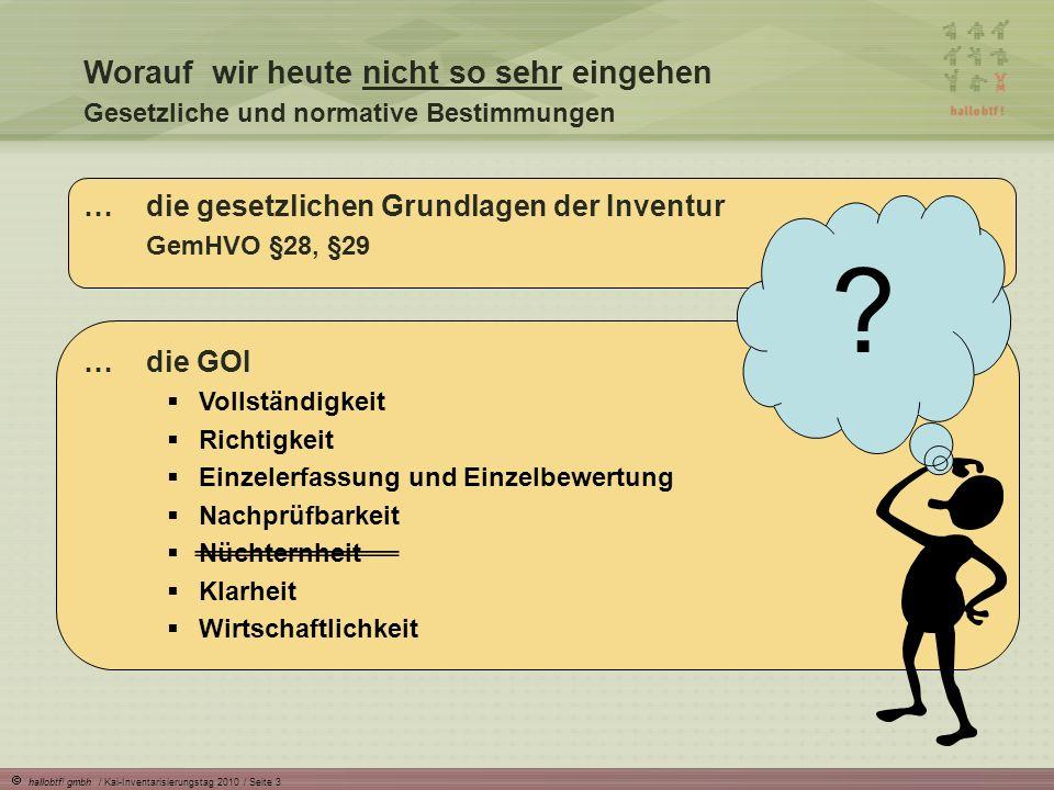hallobtf! gmbh / Kai-Inventarisierungstag 2010 / Seite 3 …die GOI Vollständigkeit Richtigkeit Einzelerfassung und Einzelbewertung Nachprüfbarkeit Nüch