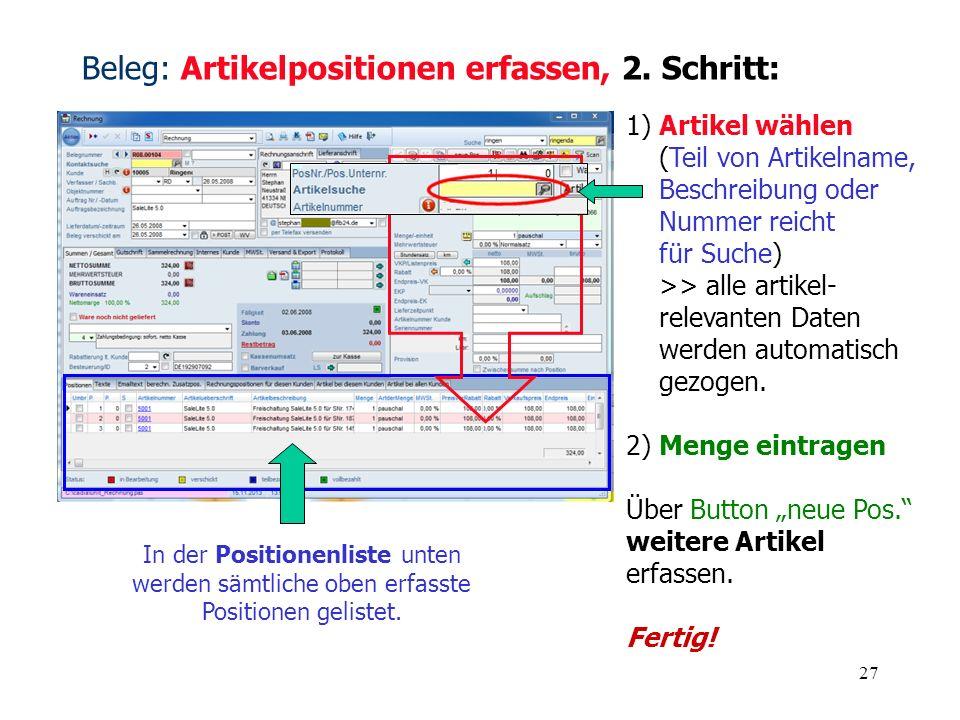 27 1) Artikel wählen (Teil von Artikelname, Beschreibung oder Nummer reicht für Suche) >> alle artikel- relevanten Daten werden automatisch gezogen. 2