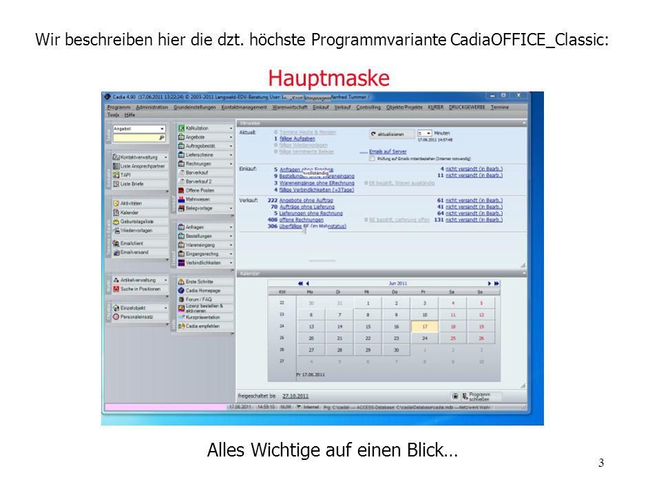 3 Hauptmaske Alles Wichtige auf einen Blick… Wir beschreiben hier die dzt. höchste Programmvariante CadiaOFFICE_Classic: