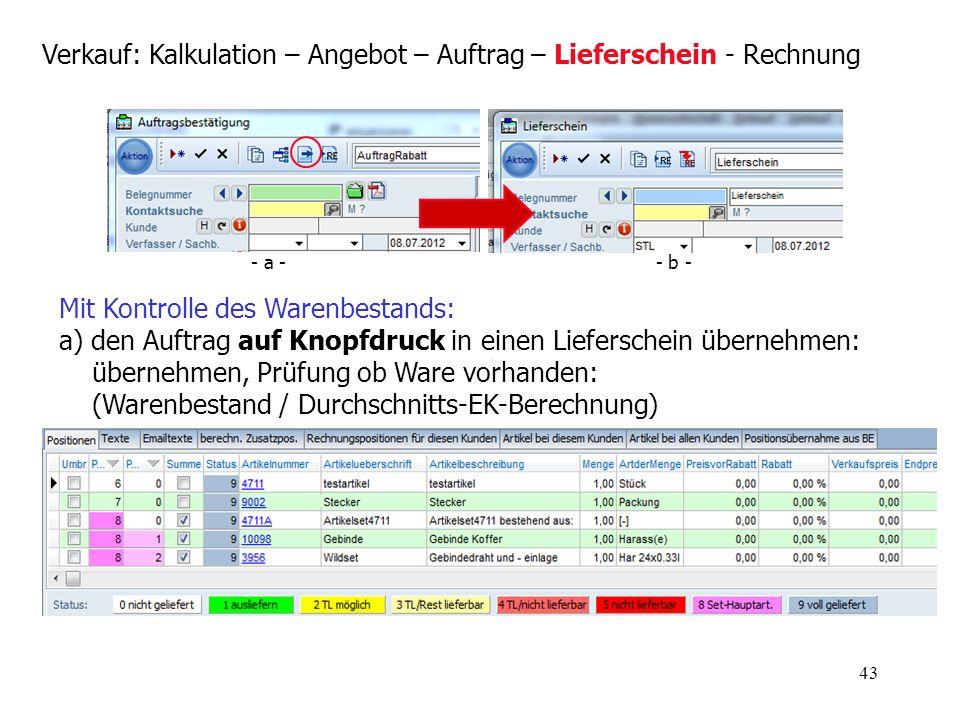 43 Verkauf: Kalkulation – Angebot – Auftrag – Lieferschein - Rechnung Mit Kontrolle des Warenbestands: a) den Auftrag auf Knopfdruck in einen Liefersc