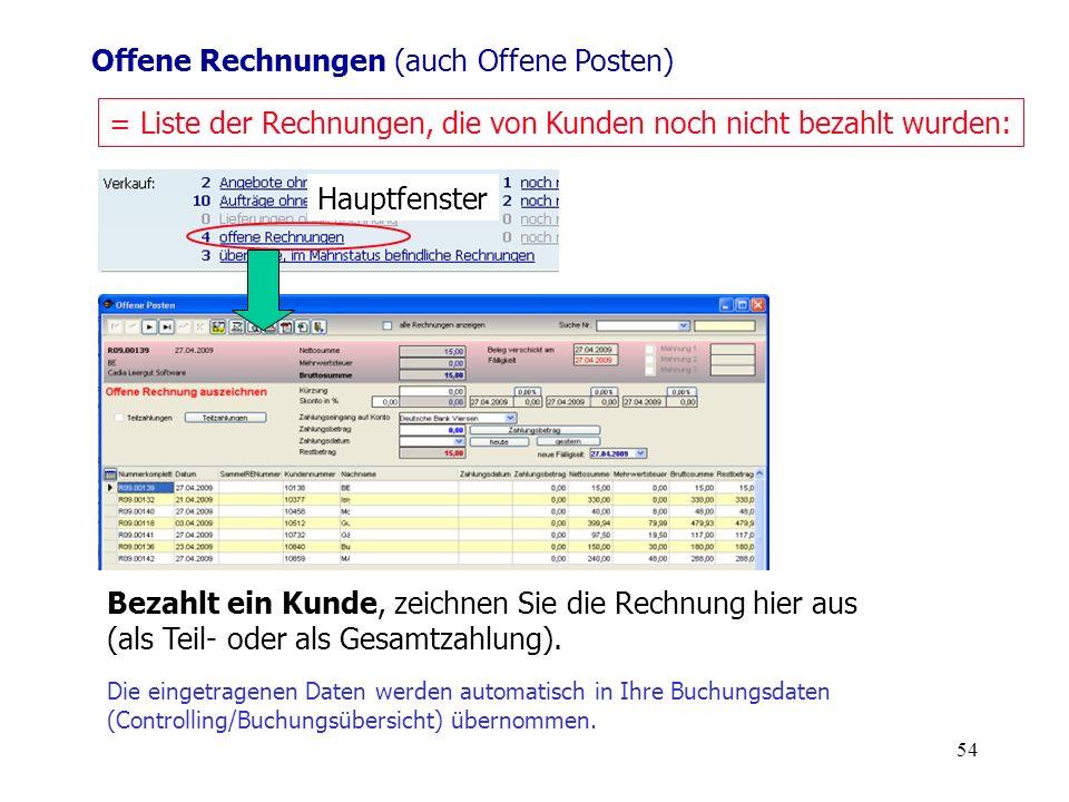 54 = Liste der Rechnungen, die von Kunden noch nicht bezahlt wurden: Die eingetragenen Daten werden automatisch in Ihre Buchungsdaten (Controlling/Buc