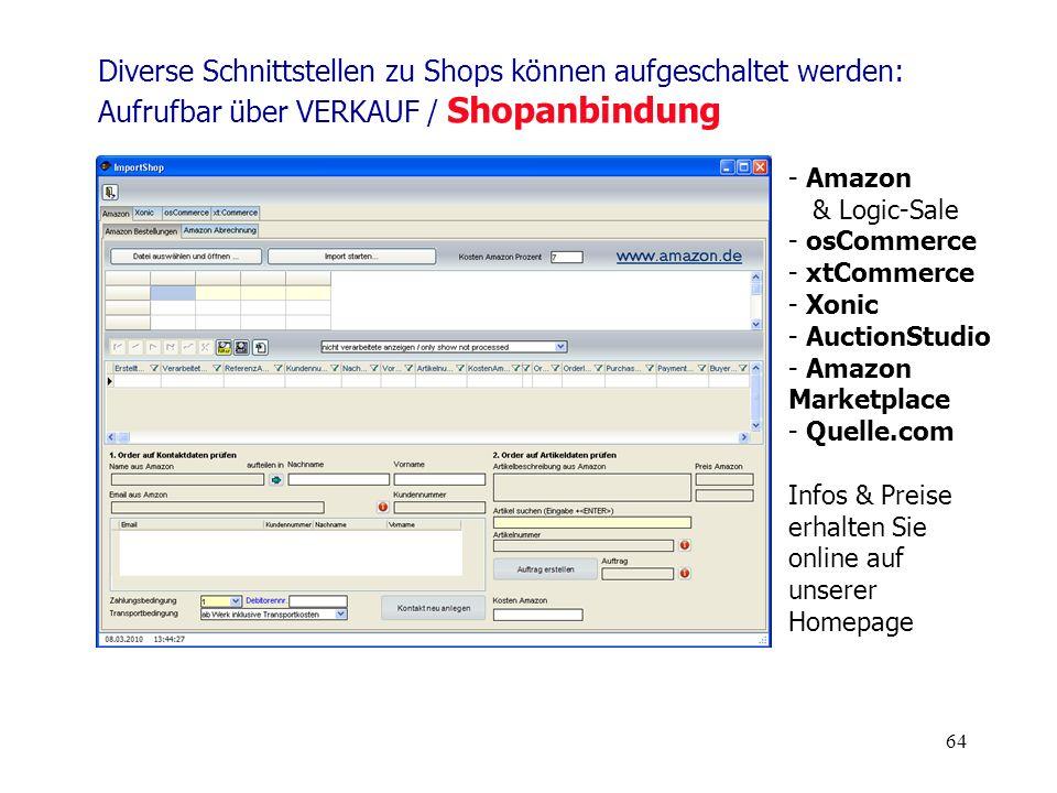 64 Diverse Schnittstellen zu Shops können aufgeschaltet werden: Aufrufbar über VERKAUF / Shopanbindung - Amazon & Logic-Sale - osCommerce - xtCommerce